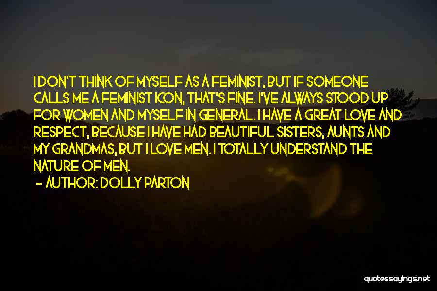Someone That I Love Quotes By Dolly Parton
