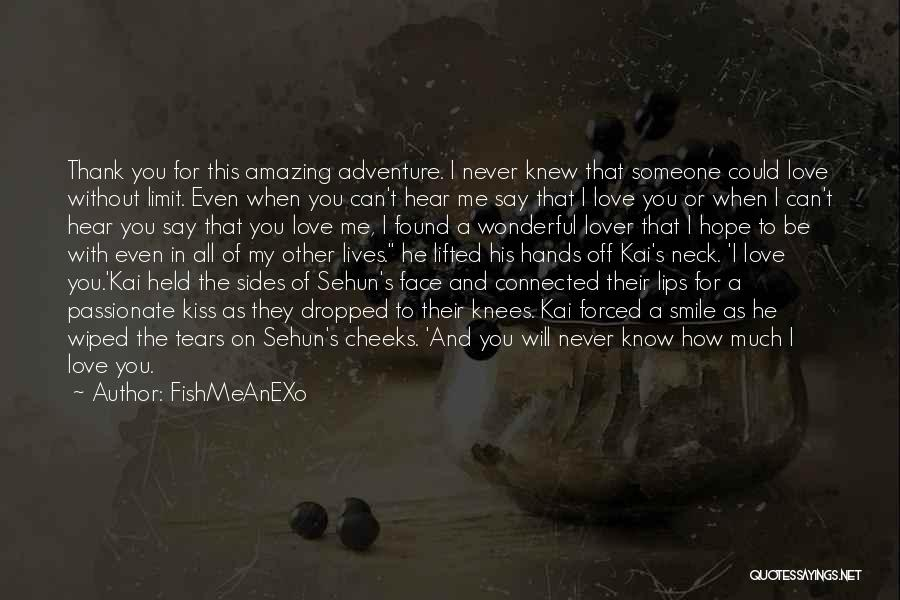 Someone That I Love Quotes By FishMeAnEXo
