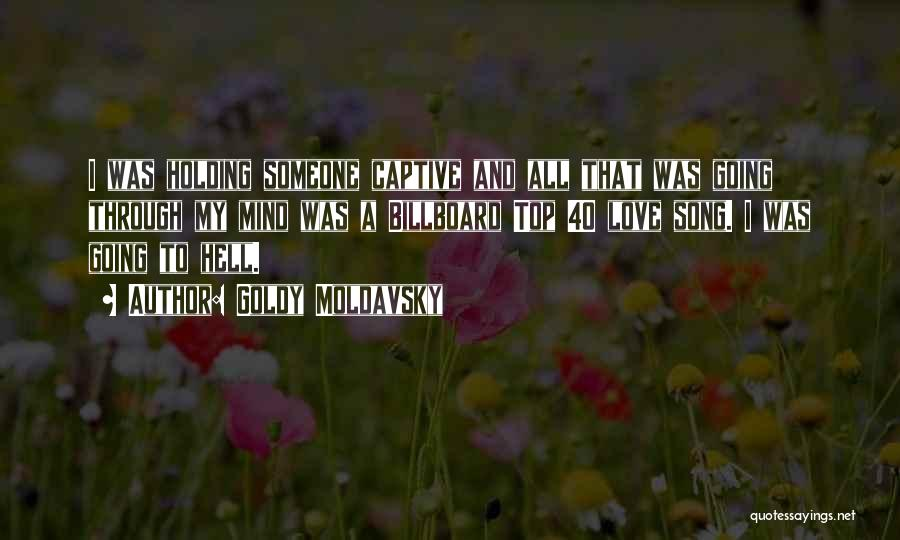 Someone That I Love Quotes By Goldy Moldavsky