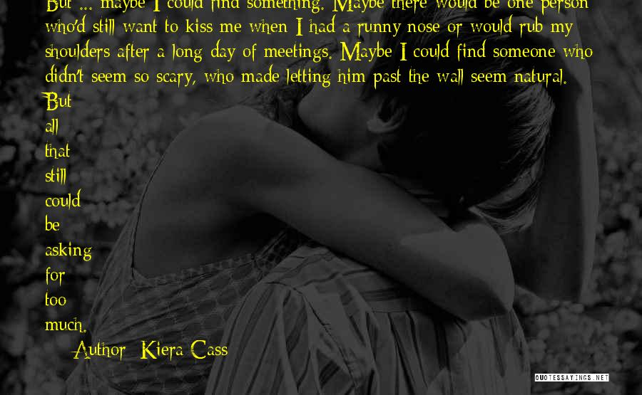 Someone That I Love Quotes By Kiera Cass