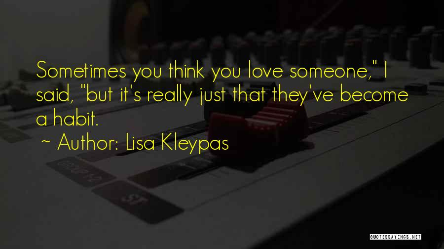 Someone That I Love Quotes By Lisa Kleypas