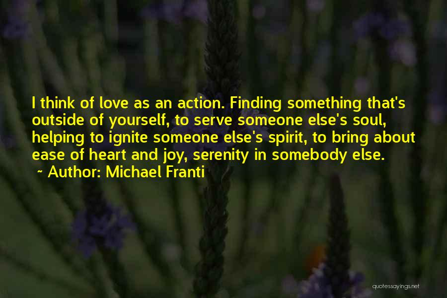 Someone That I Love Quotes By Michael Franti