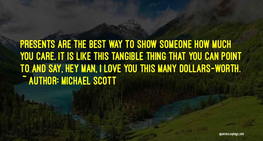 Someone That I Love Quotes By Michael Scott