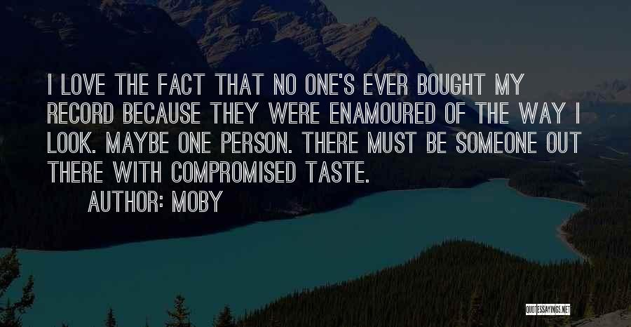 Someone That I Love Quotes By Moby