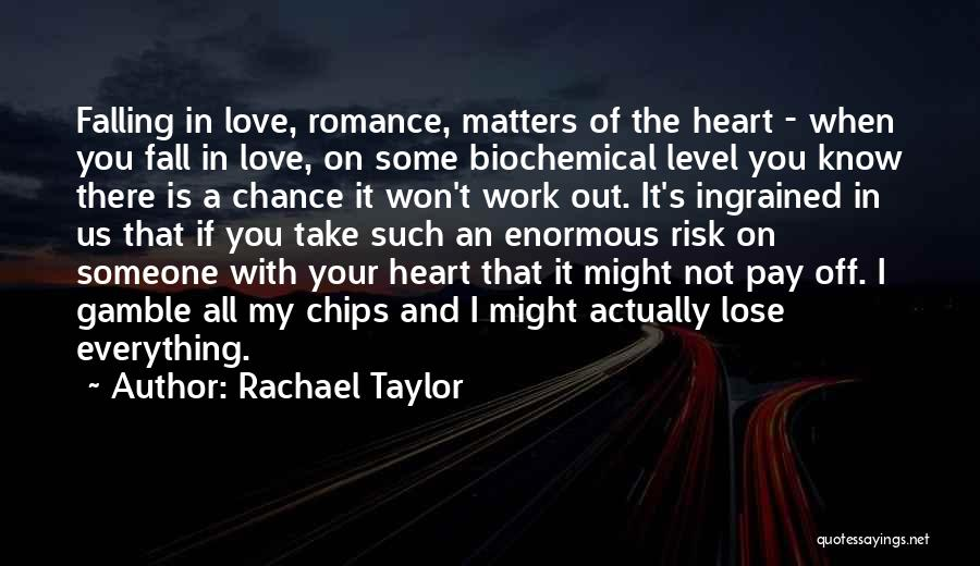 Someone That I Love Quotes By Rachael Taylor