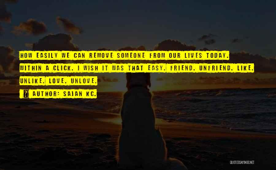 Someone That I Love Quotes By Sajan Kc.