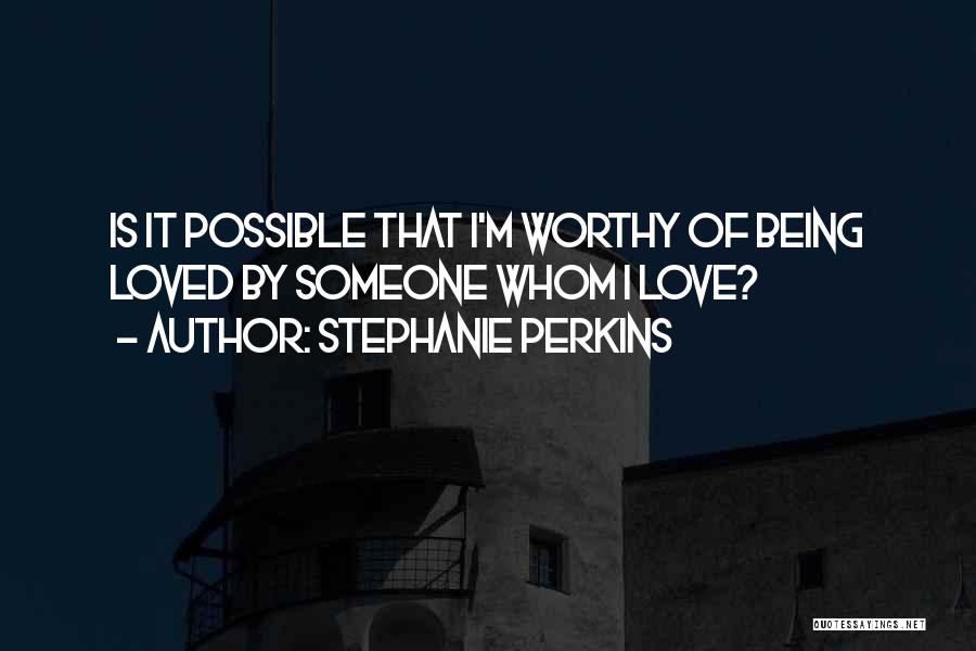Someone That I Love Quotes By Stephanie Perkins