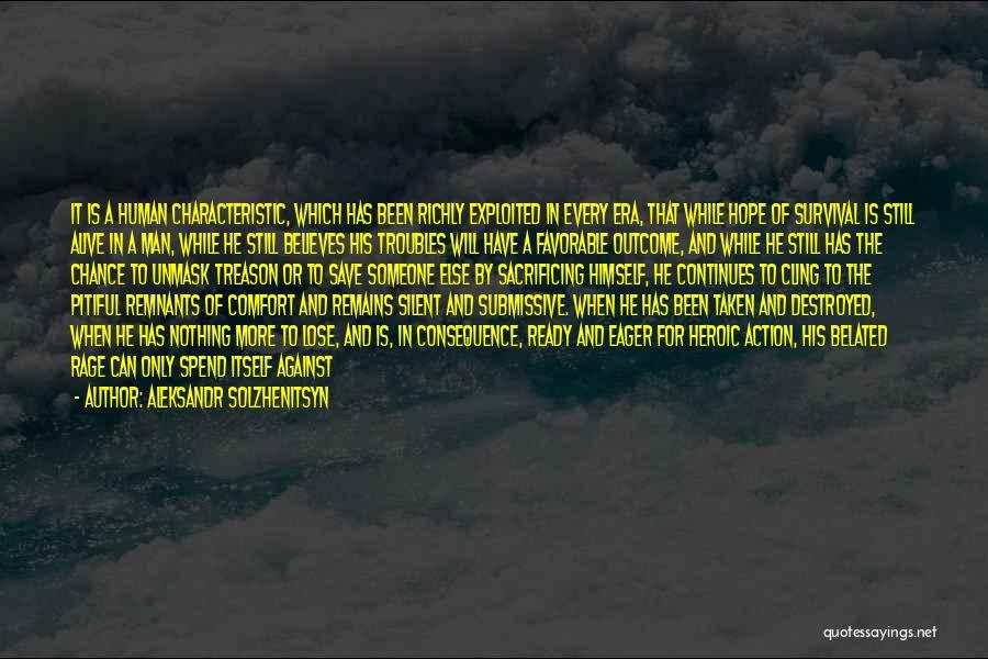 Someone To Comfort Quotes By Aleksandr Solzhenitsyn
