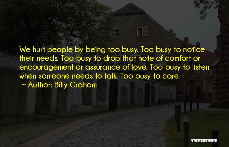 Someone To Comfort Quotes By Billy Graham