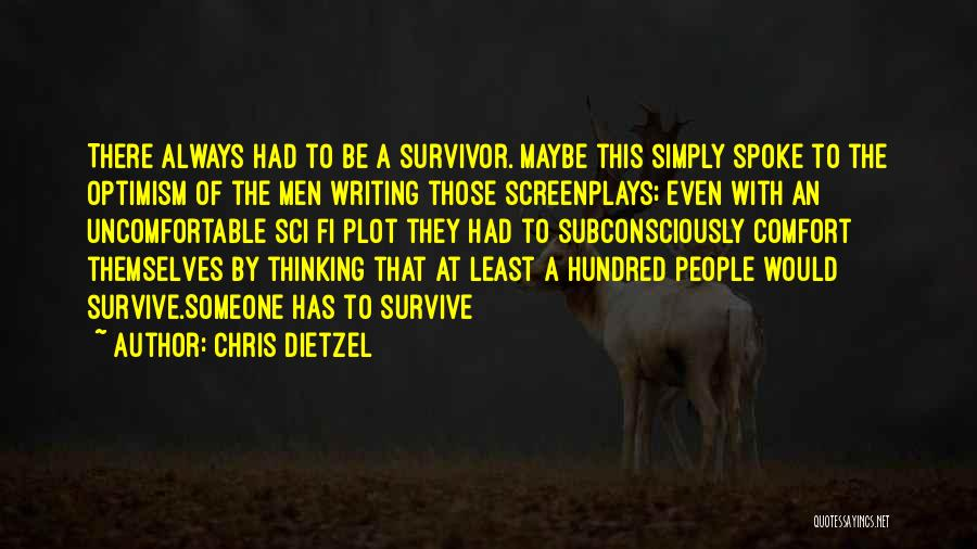 Someone To Comfort Quotes By Chris Dietzel