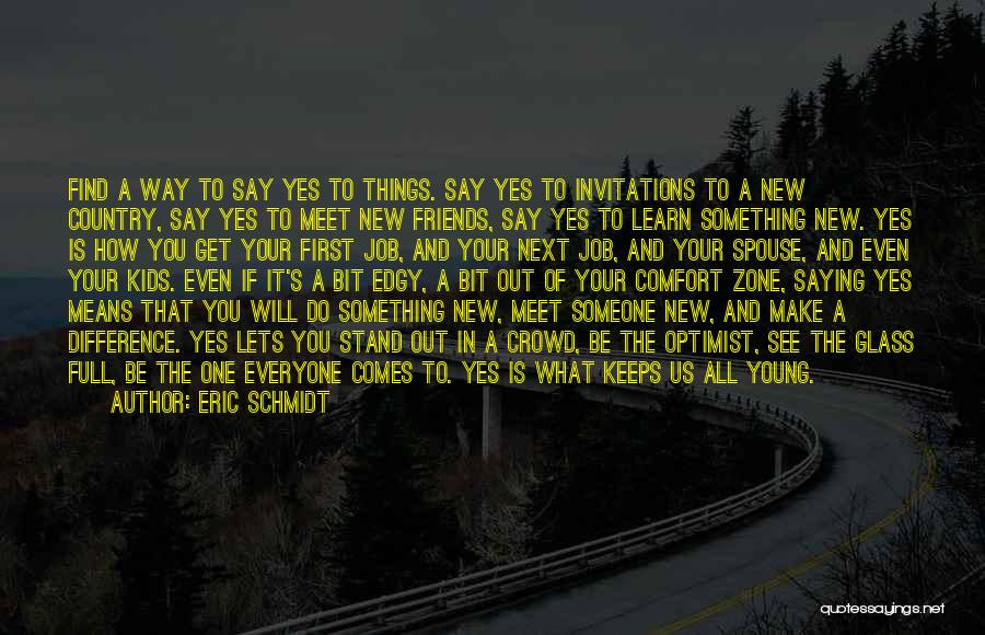 Someone To Comfort Quotes By Eric Schmidt