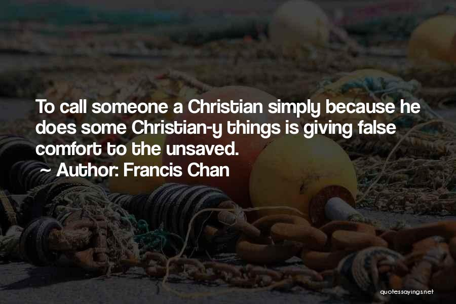 Someone To Comfort Quotes By Francis Chan