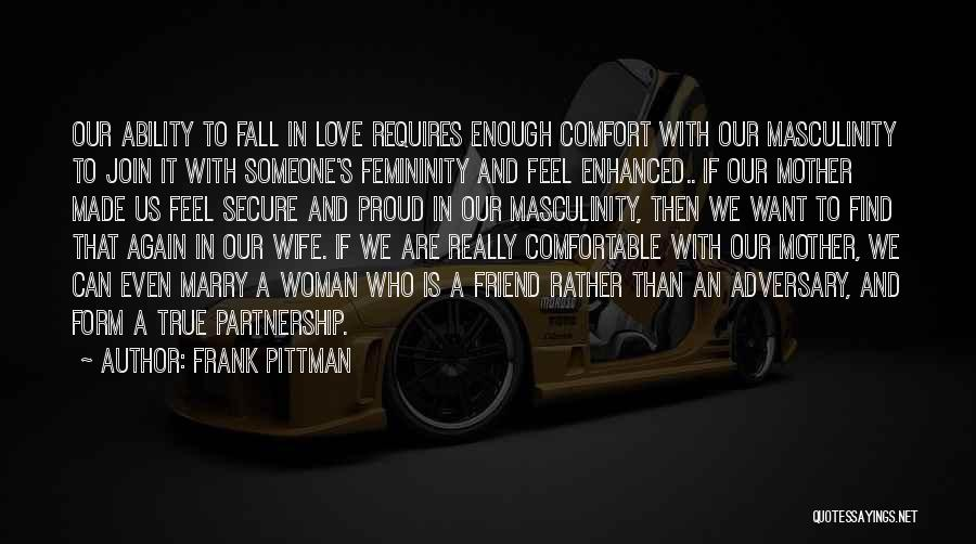 Someone To Comfort Quotes By Frank Pittman