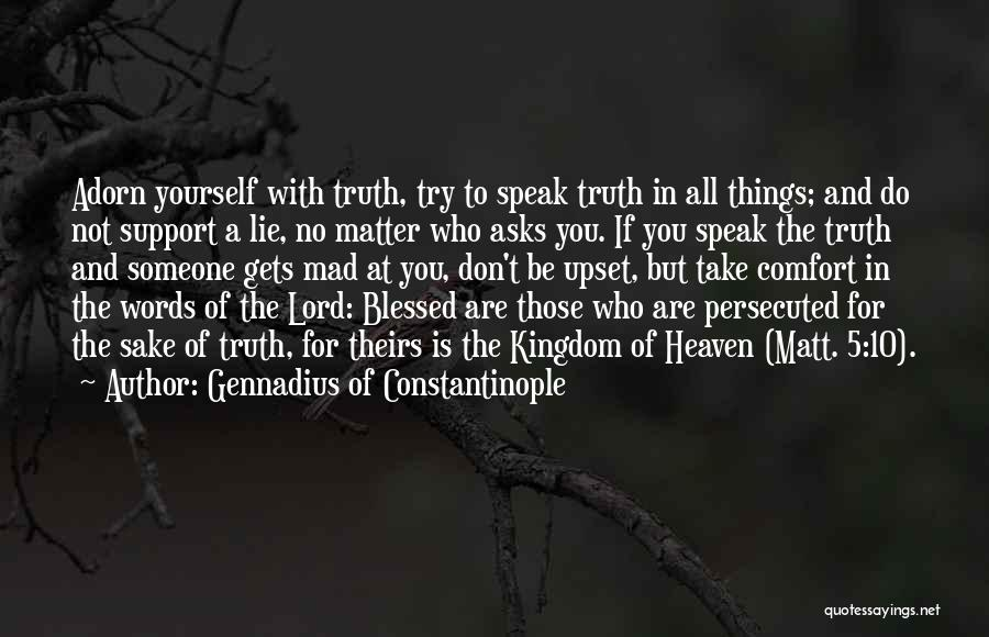 Someone To Comfort Quotes By Gennadius Of Constantinople