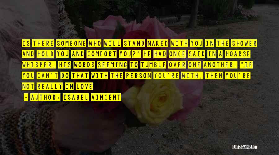 Someone To Comfort Quotes By Isabel Vincent