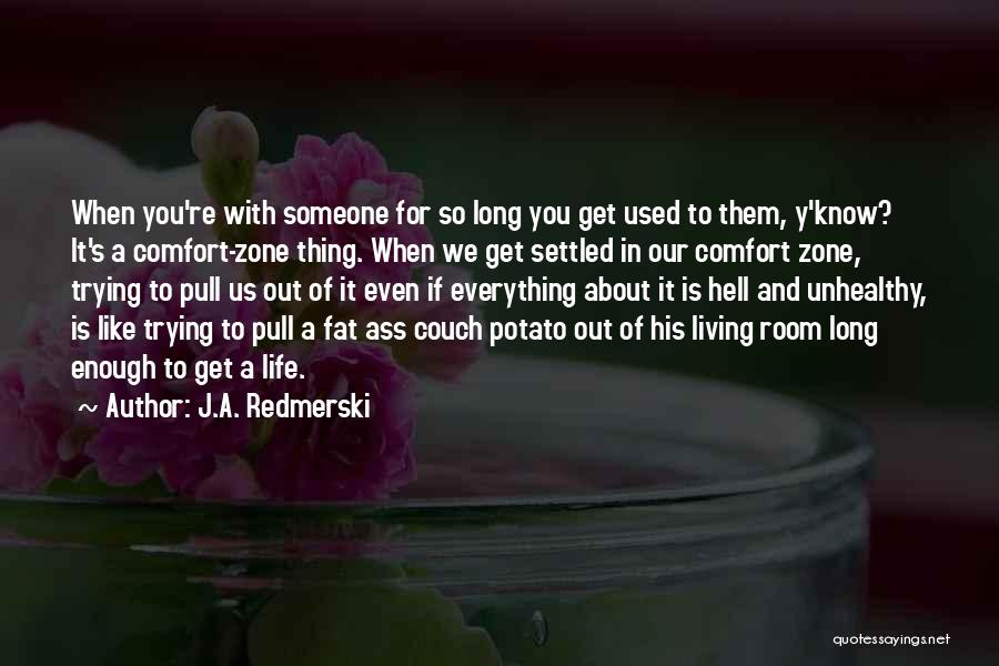 Someone To Comfort Quotes By J.A. Redmerski