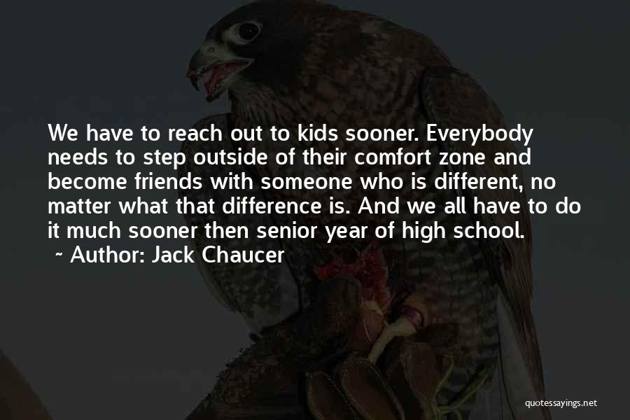 Someone To Comfort Quotes By Jack Chaucer