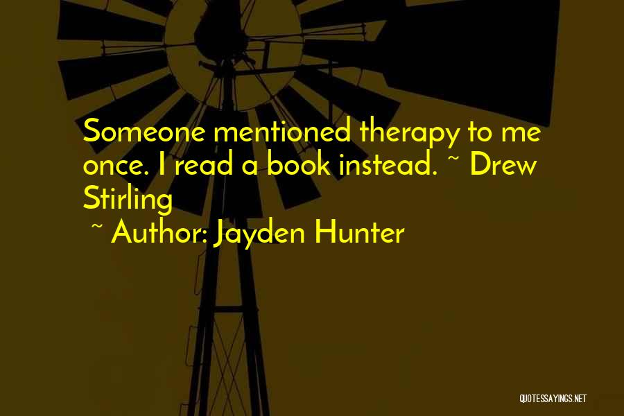 Someone To Comfort Quotes By Jayden Hunter