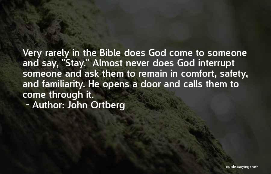 Someone To Comfort Quotes By John Ortberg
