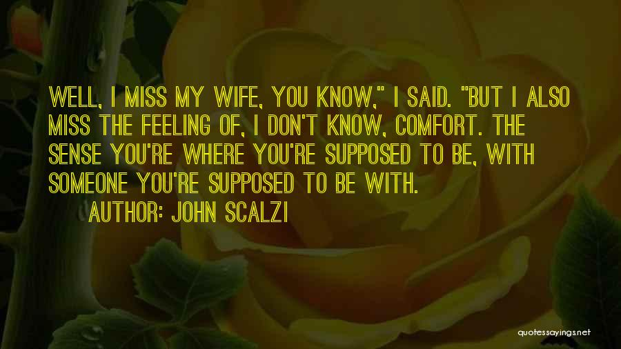 Someone To Comfort Quotes By John Scalzi
