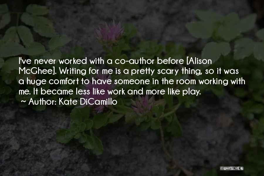Someone To Comfort Quotes By Kate DiCamillo