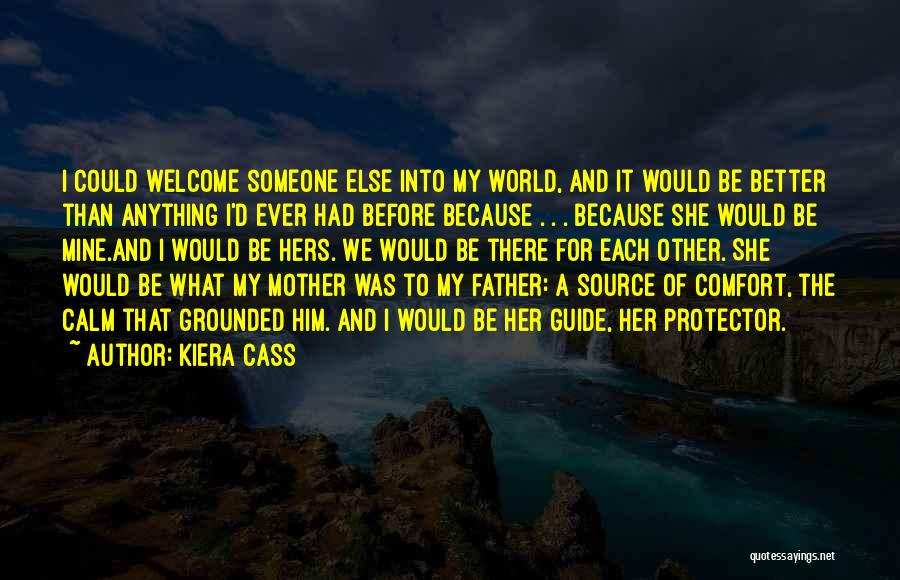 Someone To Comfort Quotes By Kiera Cass