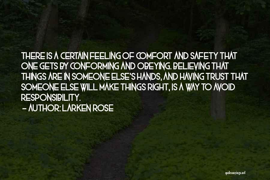 Someone To Comfort Quotes By Larken Rose
