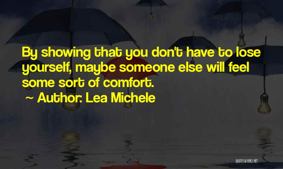 Someone To Comfort Quotes By Lea Michele