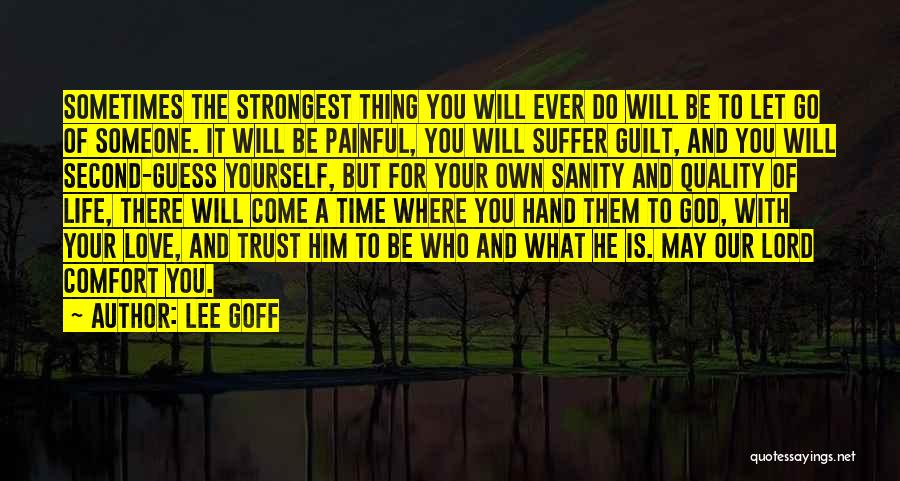 Someone To Comfort Quotes By Lee Goff