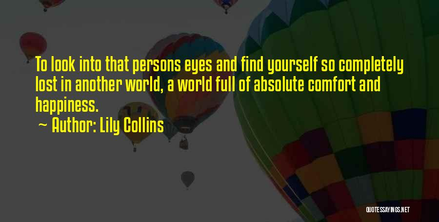 Someone To Comfort Quotes By Lily Collins