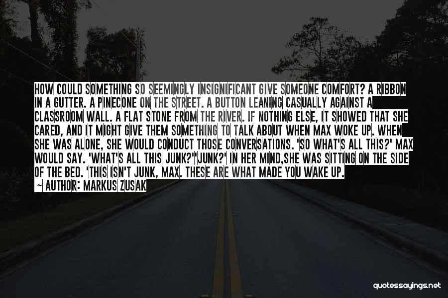 Someone To Comfort Quotes By Markus Zusak