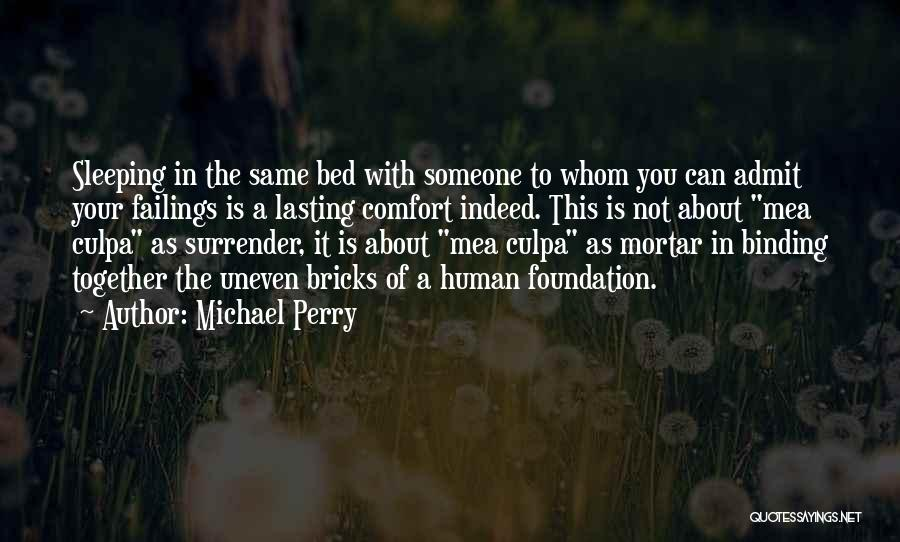 Someone To Comfort Quotes By Michael Perry