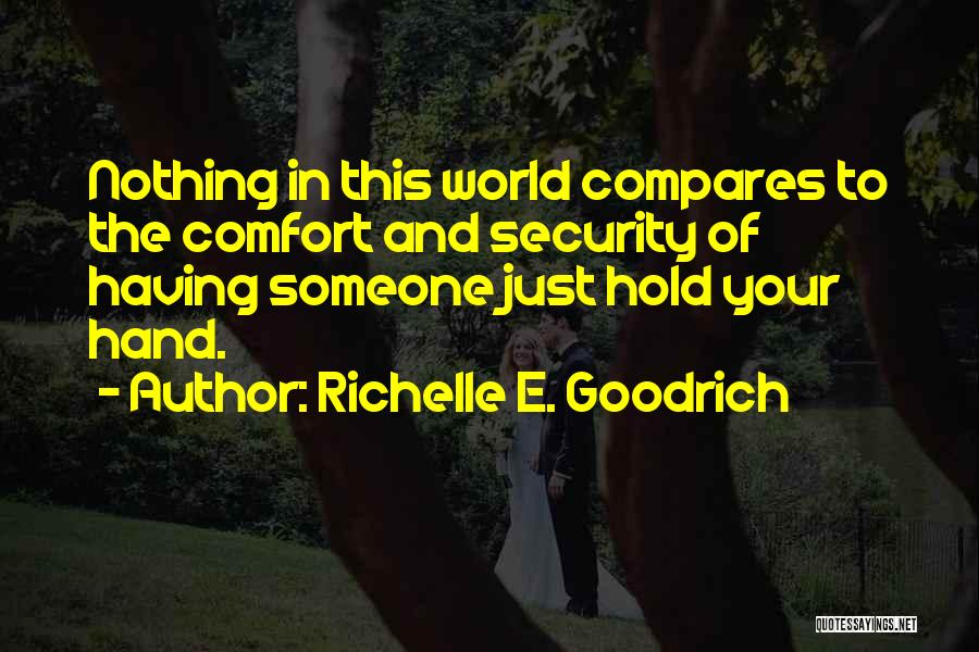 Someone To Comfort Quotes By Richelle E. Goodrich
