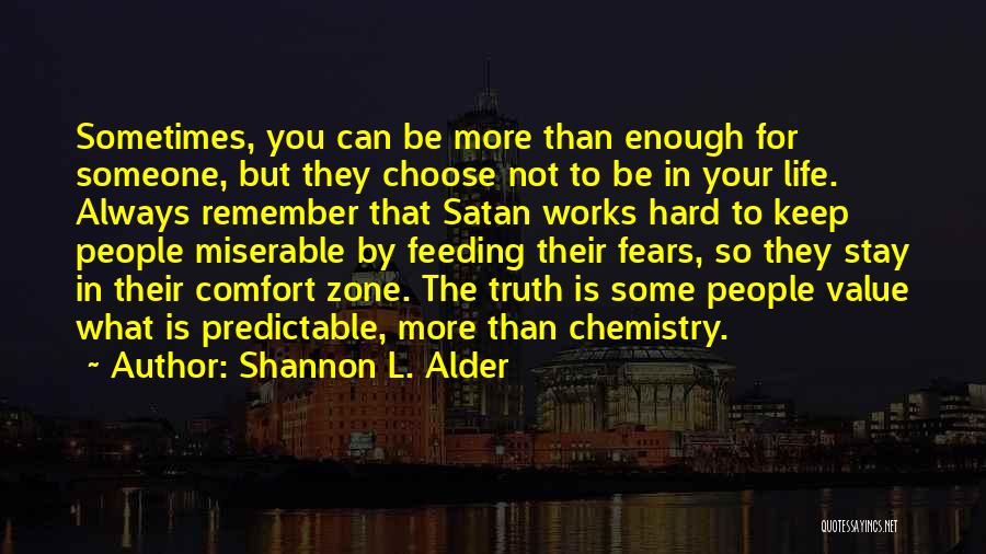 Someone To Comfort Quotes By Shannon L. Alder