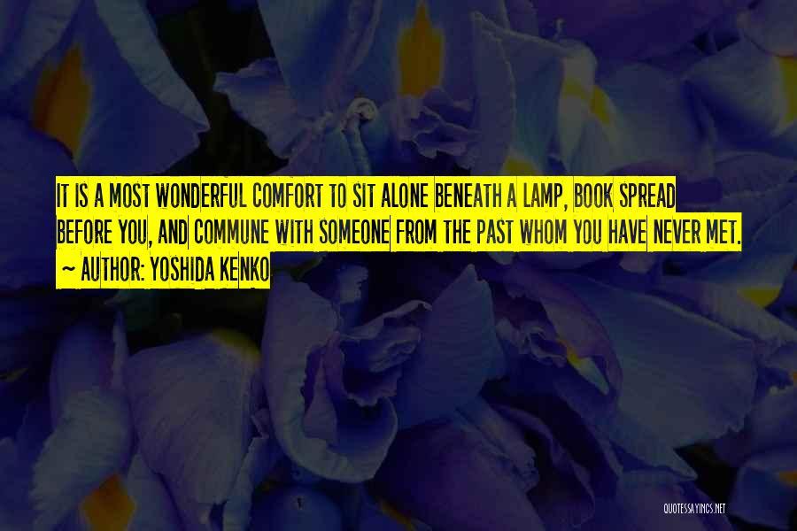 Someone To Comfort Quotes By Yoshida Kenko
