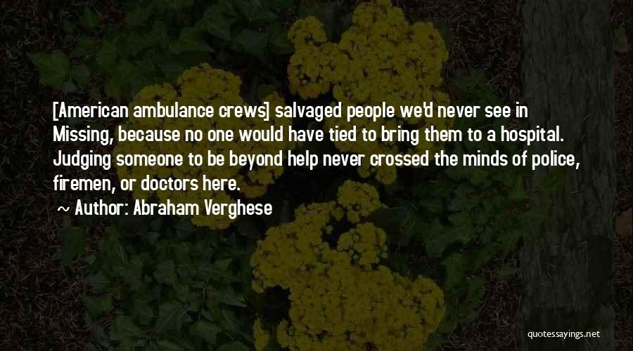 Someone To Help Quotes By Abraham Verghese