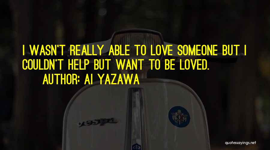 Someone To Help Quotes By Ai Yazawa