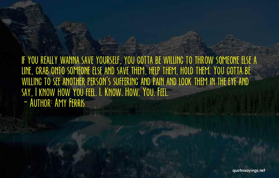 Someone To Help Quotes By Amy Ferris