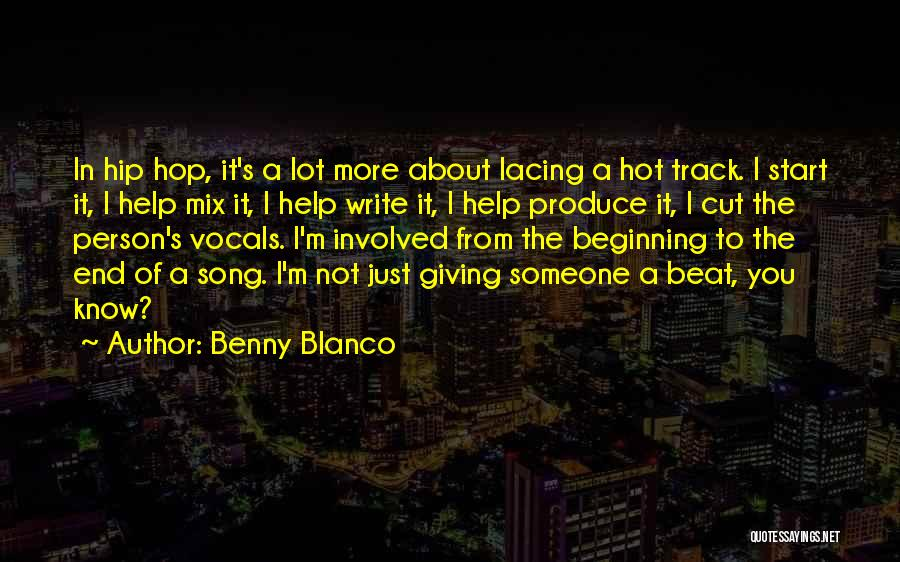Someone To Help Quotes By Benny Blanco
