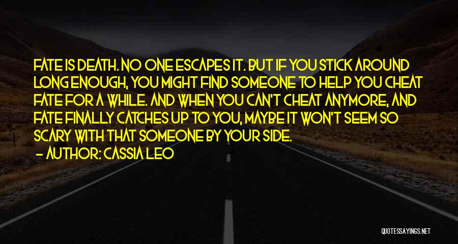 Someone To Help Quotes By Cassia Leo