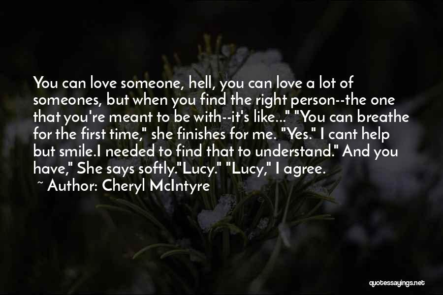 Someone To Help Quotes By Cheryl McIntyre