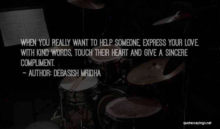 Someone To Help Quotes By Debasish Mridha