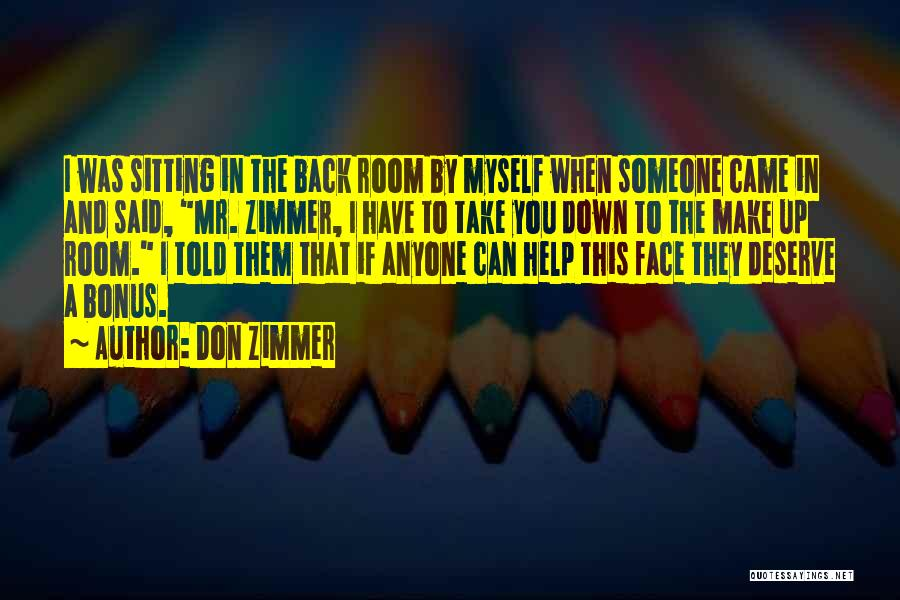 Someone To Help Quotes By Don Zimmer