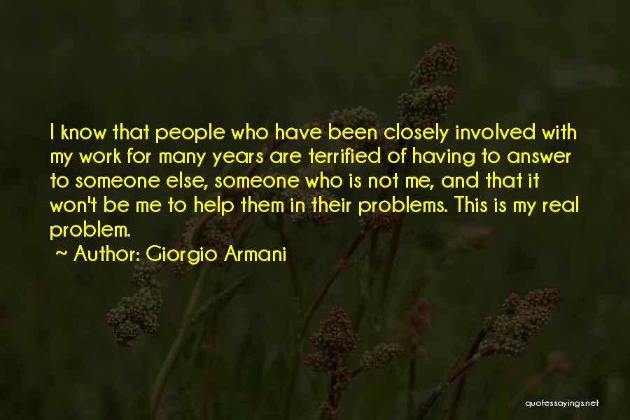 Someone To Help Quotes By Giorgio Armani