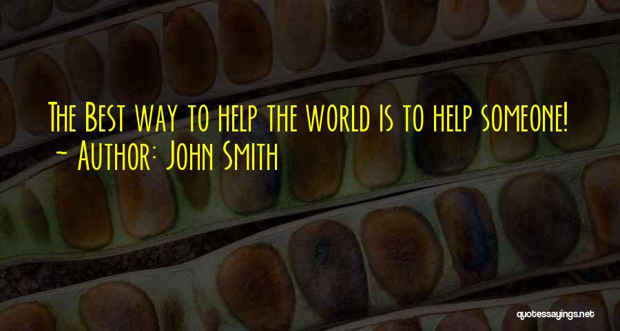 Someone To Help Quotes By John Smith