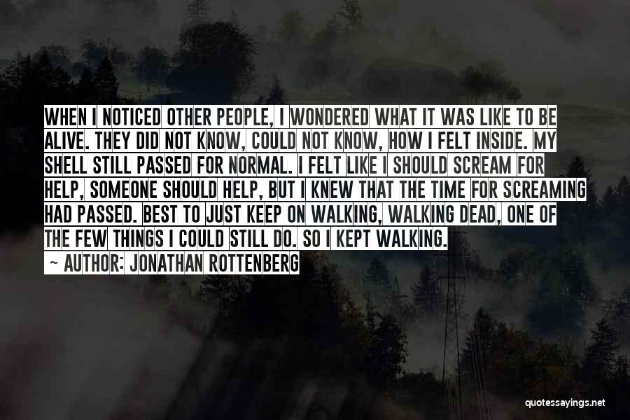 Someone To Help Quotes By Jonathan Rottenberg