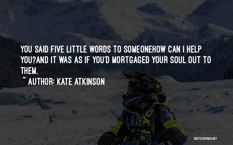 Someone To Help Quotes By Kate Atkinson