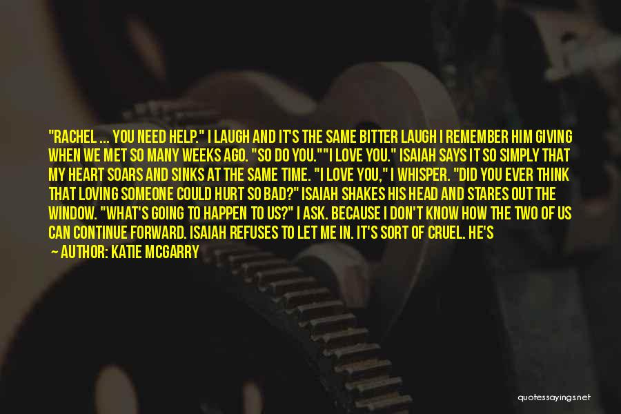Someone To Help Quotes By Katie McGarry