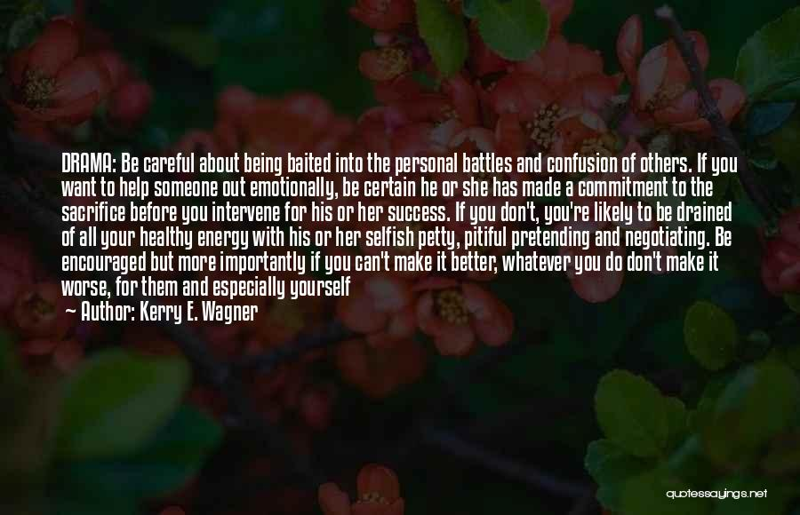 Someone To Help Quotes By Kerry E. Wagner