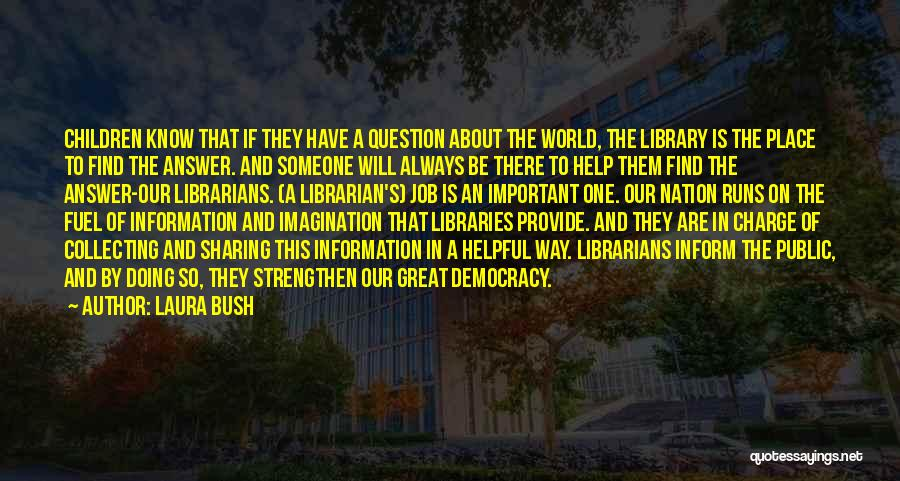 Someone To Help Quotes By Laura Bush